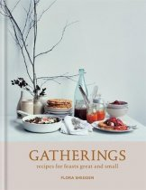 Gatherings: Recipes for Feasts Great & Small