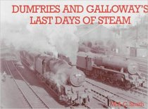 Dumfries & Galloway's Last Days of Steam