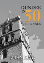 Dundee in 50 Buildings (Feb)