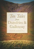 Ten Tales from Dumfries & Galloway (Feb)