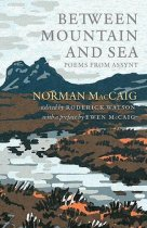 Between Mountain & Sea: Poems from Assynt (Jul)