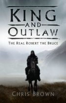 King & Outlaw: the Real Robert the Bruce