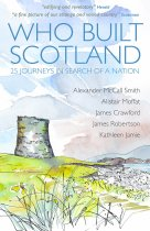 Who Built Scotland: 25 Journeys in Search of Nation (Sep)