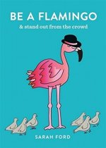 Be a Flamingo: Stand Out from the Crowd