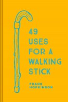49 Uses for a Walking Stick (Mar)
