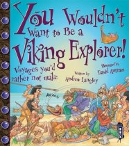 You Wouldn't Want to Be a Viking Explorer (Feb)
