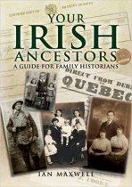 Your Irish Ancestors. A Guide For Family Historians