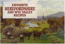 Favourite Herefordshire & Wye Valley Recipes