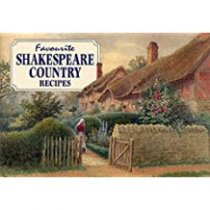 Favourite Shakespeare Country Recipes