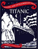 Amazing & Extraordinary Facts: Titanic