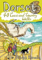Dorset: 40 Coast & Country Walks