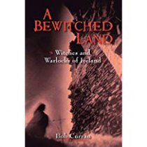 Bewitched Land: Ireland's Witches