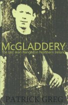 Mcgladdery: the Last Man Hanged In Northern Ireland