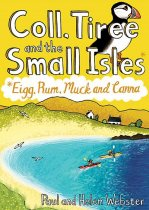 Coll, Tiree & the Small Isles: 40 Coast & Country Walks