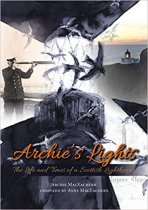 Archie's Lights: Life & Times Scottish Lightkeeper (Mar)