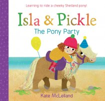 Isla & Pickle: The Pony Party (Jun)