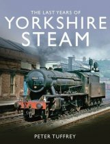 Last Years of Yorkshire Steam, The (Jun)