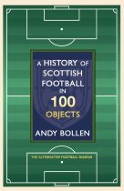 History of Scottish Football in 100 Objects, A (Oct)
