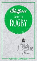Bluffer's Guide to Rugby (Sep)