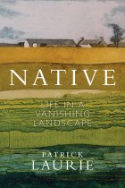 Native: Life in a Vanishing Landscape (Apr)