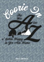 Coorie In:The Wee A-Z o'Gettin Happy in Yer Ain Hame