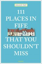 111 Places in Fife That You Shouldn't Miss (Oct)