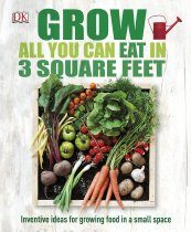 Grow All You Can Eat in 3 Square Feet (Dec)