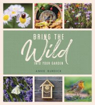 Bring The Wild Into Your Garden (Mar)