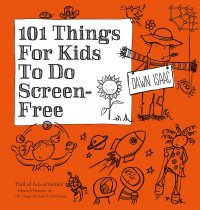 101 Things for Kids to do Screen Free (Mar)