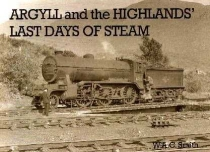 Argyll and the Highlands' Last Days of Steam