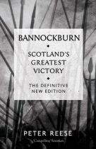 Bannockburn - Scotland's Greatest Victory