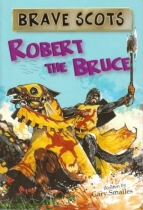 Brave Scots : Robert The Bruce