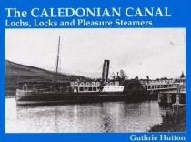 Caledonian Canal, Lochs Locks and Pleasure Steamers