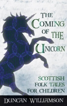 Coming of the Unicorn: Scottish Folk Tales for Children