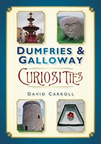 Dumfries and Galloway Curiosities