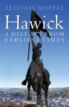 Hawick - A History from Earliest Times