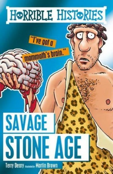 Horrible Histories - Savage Stone Age