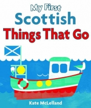 My First Scottish Things That Go Board Book
