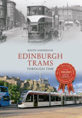 Edinburgh Trams Through Time