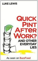 Quick Pint After Work? And Other Everyday Lies