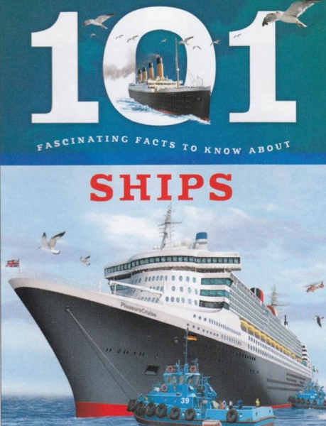 101 Fascinating Facts: Ships