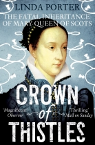 Crown of Thistles: Mary Queen of Scots