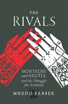 Rivals: Montrose & Argyll and Struggle for Scotland