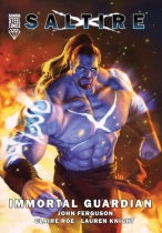 Saltire: Immortal Guardian Anthology