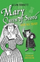 And All That: Mary Queen of Scots & All That
