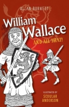 And All That: William Wallace & All That