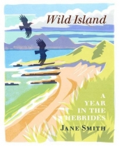 Wild Island: A Year in the Hebrides