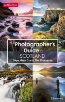Photographer's Guide to Scotland: Skye, Glencoe, Trossachs