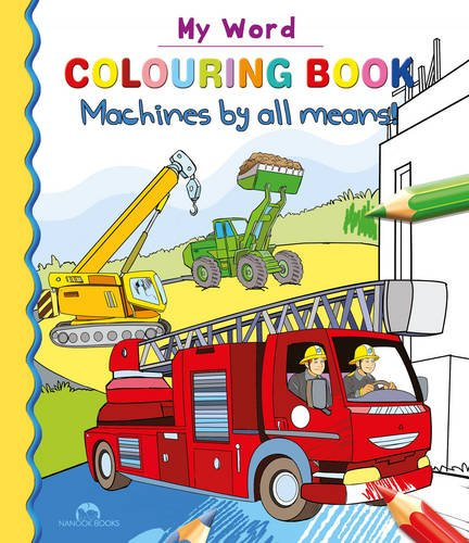 My World Colouring Book: Machines by All Means!