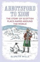 Abbotsford to Zion: Scottish Placenames Around the World